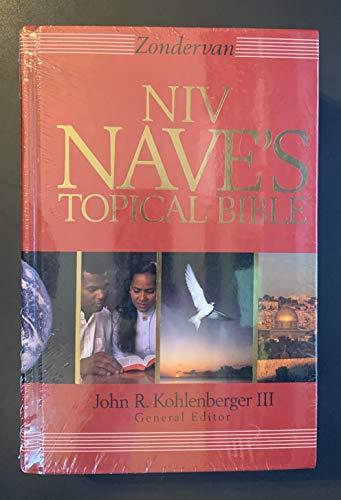 Bible: New International Version Nave's Topical Bible Volume editor John R. Kohlenberger, III