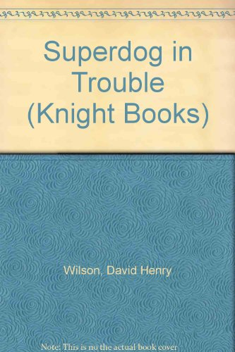 Superdog-in-Trouble-Knight-Books-by-Wilson-David-Henry-Paperback-Book-The