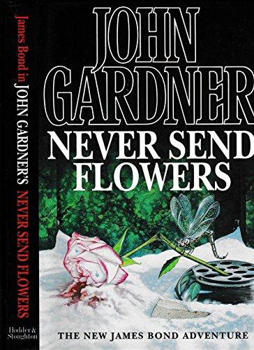 Never Send Flowers By John Gardner