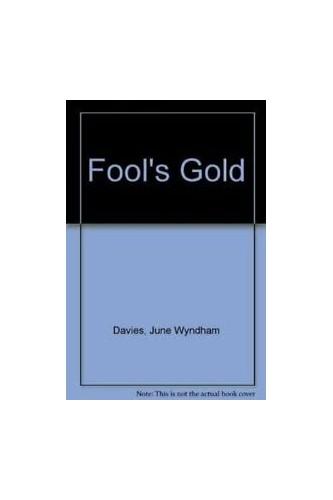 Fool's Gold By June Wyndham Davies