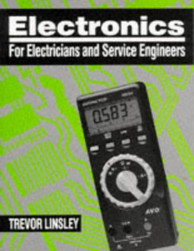 Electronics for Electricians and Service Engineers by Trevor Linsley