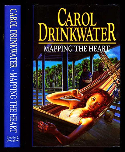 Mapping the Heart By Carol Drinkwater
