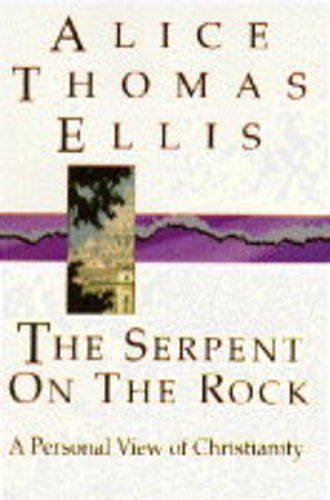 Serpent on the Rock By Alice Thomas Ellis