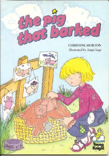 The Pig That Barked By Christine Morton