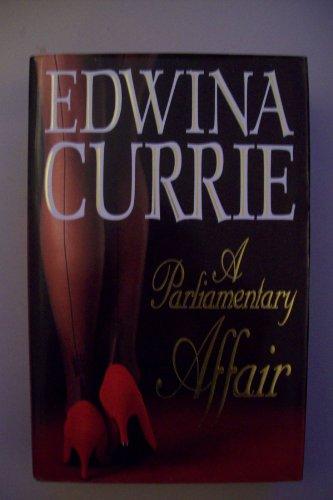 A Parliamentary Affair By Edwina Currie