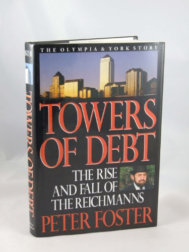 Towers of Debt By Peter Foster