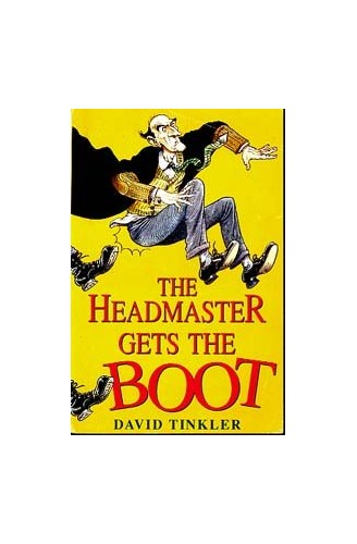 The Headmaster Gets the Boot By David Tinkler
