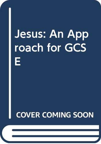 Jesus: An Approach for GCSE By Kevin O'Donnell