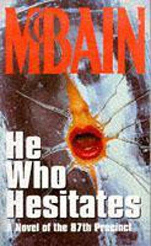 He Who Hesitates (87th Precinct) By Ed McBain