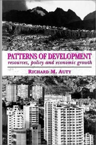 Patterns of Development: Resource Endowment, Development Policy and Economic Growth (Hodder Arnold Publication) by R. M. Auty