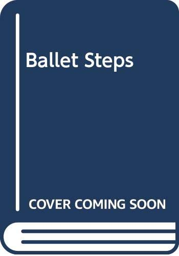 Ballet Steps: Practice to Performance by Anthony Dufort