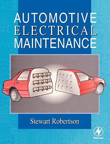 Automotive Electrical Maintenance By Stewart Robertson (East Surrey College, Redhill, Surrey)
