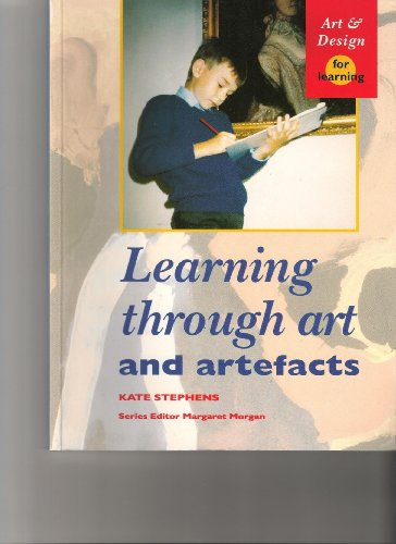 Learning Through Art and Artefacts By Kate Stephens