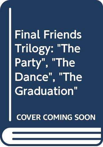 "Final Friends Trilogy: ""The Party"", ""The Dance"", ""The Graduation"" By Christopher Pike"