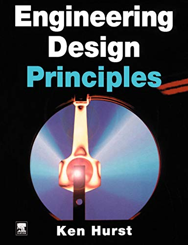 Engineering Design Principles By Ken Hurst