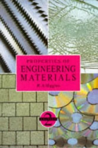 Properties of Engineering Materials By R. Higgins