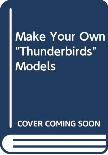 """Make Your Own """"Thunderbirds"""" Models By Rhona Whiteford"""