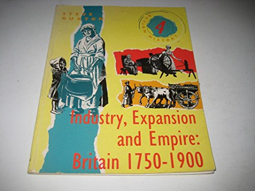 Industry, Expansion and Empire By Steve Buxton