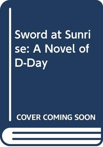 Sword at Sunrise By Alan Evans
