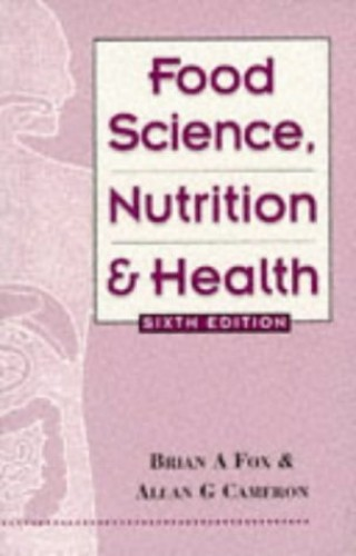 Food Science, Nutrition and Health, 6Ed By Brian A. Fox
