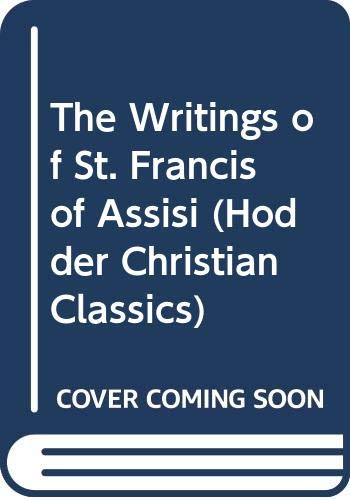 The Writings of St. Francis of Assisi By Saint Francis of Assisi