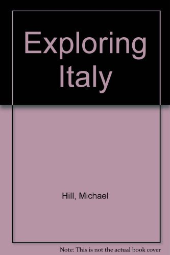 Exploring Italy By Michael Hill