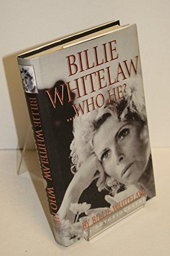 Billie Whitelaw.Who He? By Billie Whitelaw