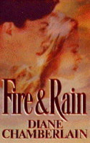 Fire and Rain By Diane Chamberlain