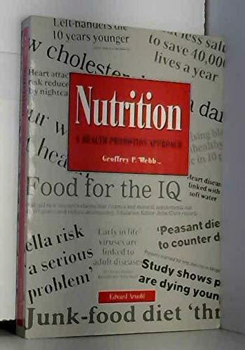 NUTRITION : A HEALTH PROMOTION APPROACH By Geoffrey P. Webb (University of East London, UK)