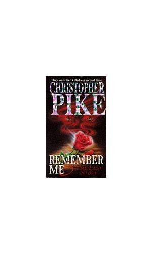 Remember Me 3 Last Story: The Last Story Bk.3 By Christopher Pike