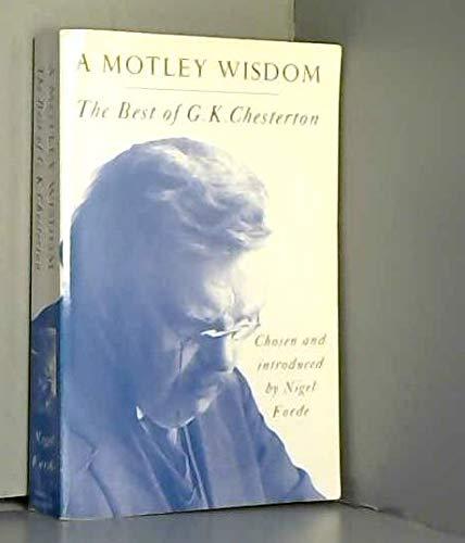 A Motley Wisdom By G. K. Chesterton