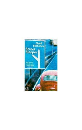 Street Sleeper By Geoff Nicholson