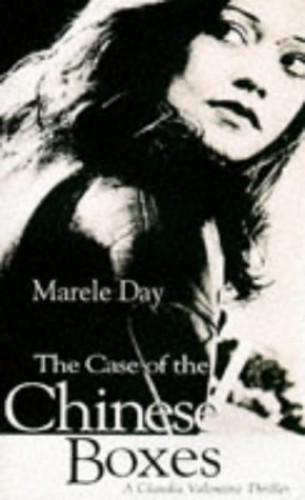 The Case of the Chinese Boxes By Marele Day