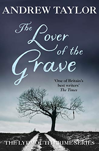The Lover of the Grave: The Lydmouth Series by Andrew Taylor