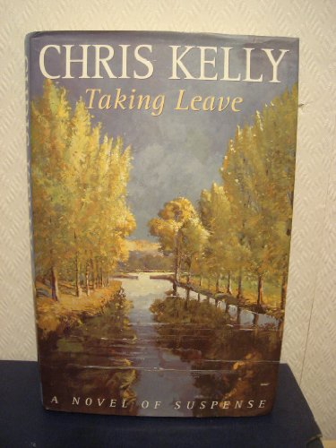 Taking Leave By Chris Kelly