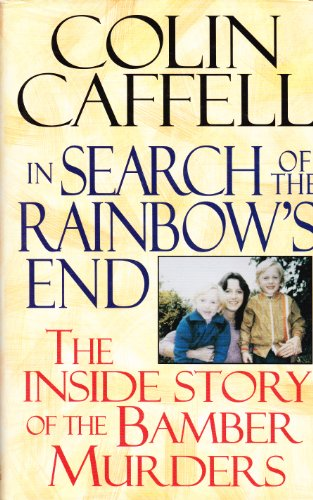 In Search of the Rainbow's End By Colin Caffell
