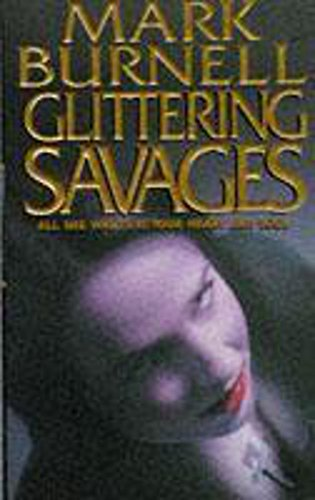 Glittering Savages By Mark Burnell
