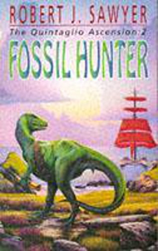 Saurian 2: Fossil Hunter (The Quintaglio Ascension) By Robert J. Sawyer