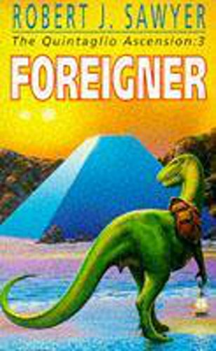 Saurian 3: Foreigner (The Quintaglio ascension) By Robert J. Sawyer