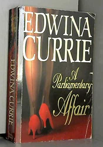 Parliamentary Affair By Edwina Currie