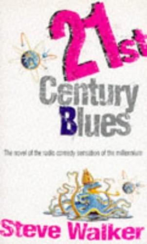 Twenty-first Century Blues By Steve Walker