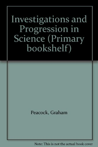 Investigations and Progression in Science By Graham Peacock