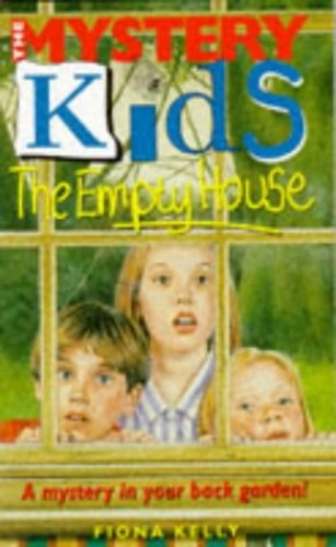 Mystery Kids 4; The Empty House By Fiona Kelly