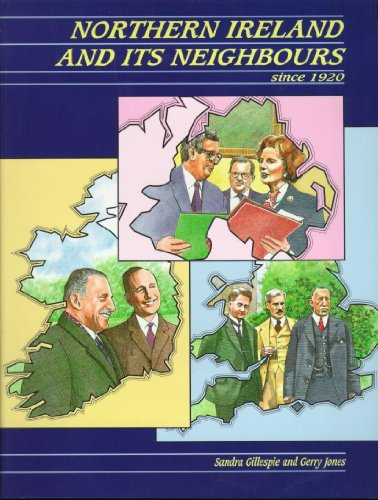 Northern Ireland and Its Neighbours Since 1920 By Sandra Gillespie