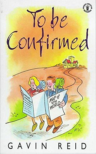 To be Confirmed (Hodder Christian Paperbacks) By Gavin Reid
