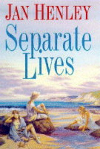 Separate Lives By Jan Henley