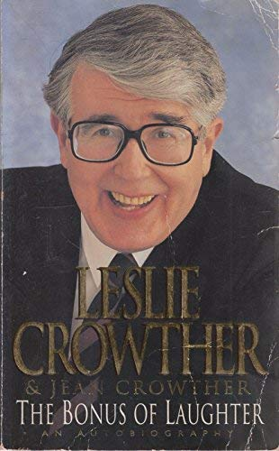 The Bonus of Laughter By Leslie Crowther