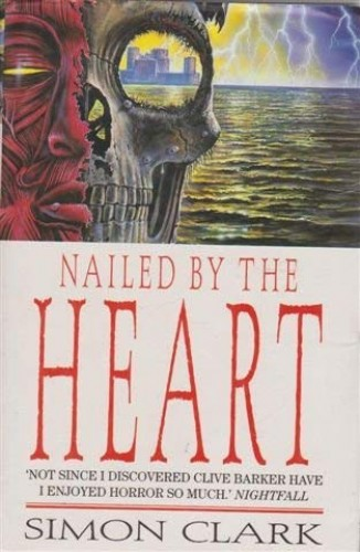 Nailed by the Heart By Simon P. Clark