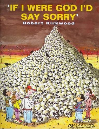 If I Were God I'd Say Sorry! By Robert Kirkwood