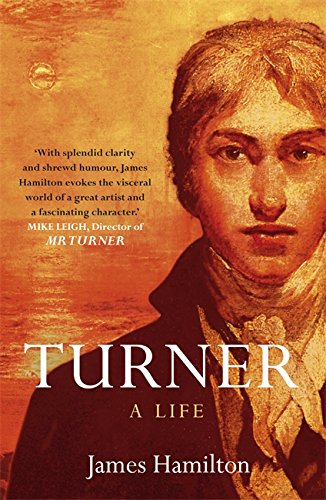 Turner: A Life by James Hamilton